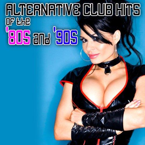 Alternative Club Hits Of The '...