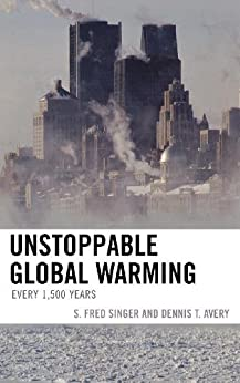 Unstoppable Global Warming: Every 1,500 Years par [Avery, Dennis T., S. Fred Singer]