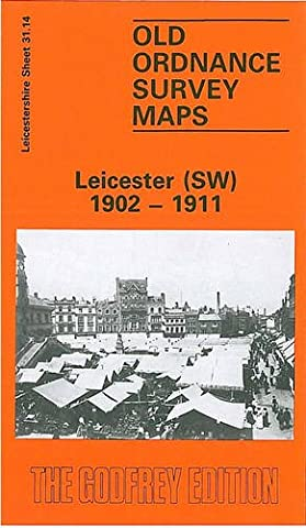 Leicester (South West) 1902-1911: Leicestershire Sheet 31.14 (Old O.S. Maps of Leicestershire)
