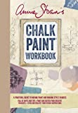 Annie Sloan's Chalk Paint® Workbook - A practical guide to mixing paint and making style choices