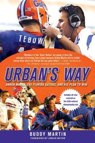 Urban's Way: Urban Meyer, the Florida Gators, and His Plan to Win (English Edition)