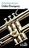 Petit éloge du jazz par Pourquery