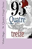 Quatre Vingt Treize - CreateSpace Independent Publishing Platform - 10/02/2016