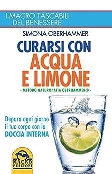 Curarsi con acqua e limone: Metodo Naturopatia Oberhammer di [Oberhammer, Simona]