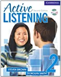 Active Listening 2 Student's Book with Self-study Audio CD by Steve Brown (2006-09-11)