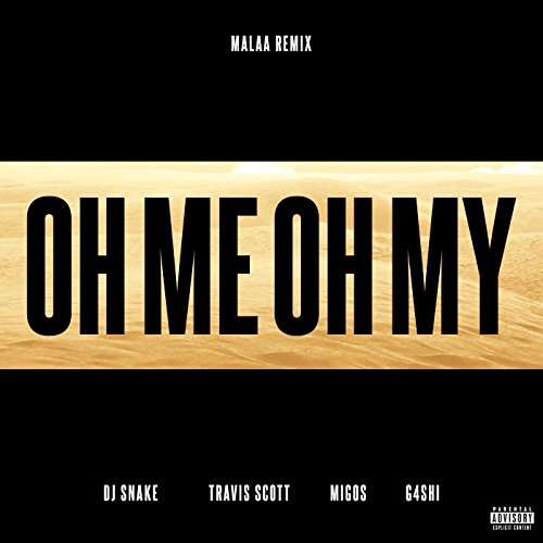 Oh Me Oh My [Explicit] (Malaa ...