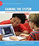 Gaming the System: Designing with Gamestar Mechanic (The John D. and Catherine T. MacArthur Foundation Series on Digital Media and Learning)