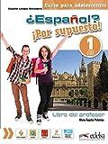 ¿Español? ¡Por supuesto! 1-A1 - libro del profesor (Métodos - Adolescentes - Español Por Supuesto - Nivel A1)