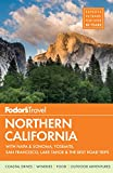 Fodor's Northern California: with Napa & Sonoma, Yosemite, San Francisco, Lake Tahoe & the Best Road Trips (Full-color Travel Guide)