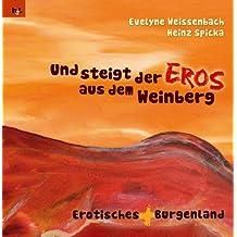 Und steigt der Eros aus dem Weinberg: Erotisches(+) Burgenland