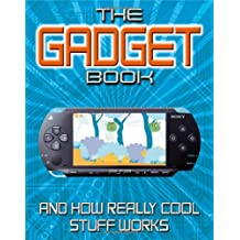 The Gadget Book: How really cool stuff works