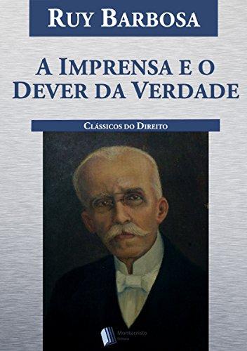 A Imprensa e o Dever da Verdade (Portuguese Edition) por Ruy Barbosa