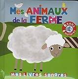 Mes animaux de la ferme - Mes livres sonores à toucher