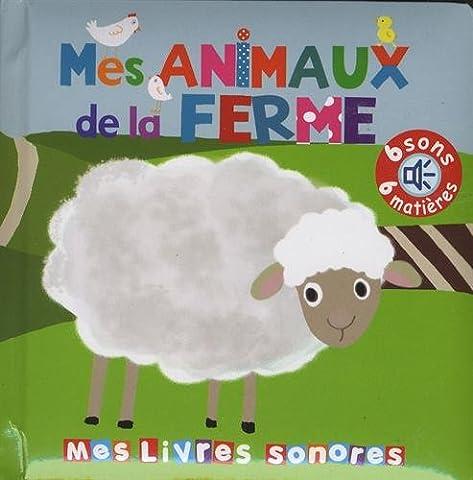 Mes animaux de la ferme - Mes livres sonores à