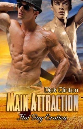 Main Attraction: Hot Gay Erotica by Clinton, Dick (2013) Paperback