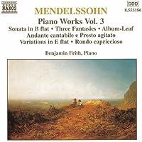 Mendelssohn: Sonata In B Flat Major / Fantasies, Op. 16