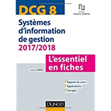 DCG 8 - Systèmes d'information de gestion 2017/2018 - L'essentiel en fiches