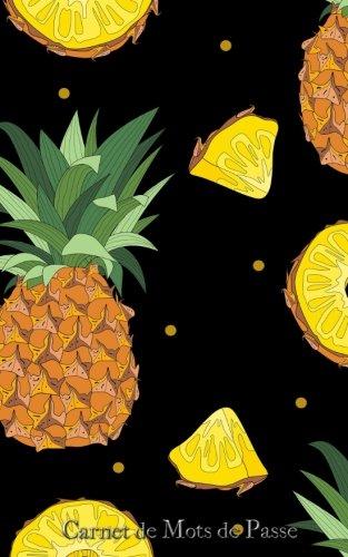 Carnet de Mots de Passe: A5 - 98 Pages - 177 - Ananas