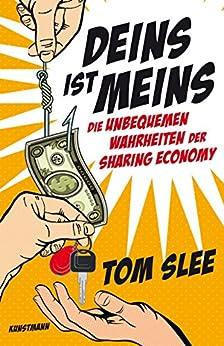 Deins ist Meins: Die unbequemen Wahrheiten der Sharing Economy