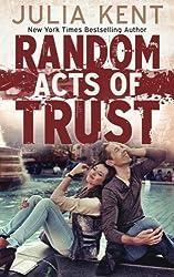 Random Acts of Trust (Random Series #2) by Julia Kent (2014-06-07)