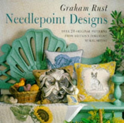 Graham Rust's Needlepoint Designs: With Over 20 Original Patterns from Pin Cushion to Seashell Rug by GRAHAM RUST (1998-08-01)