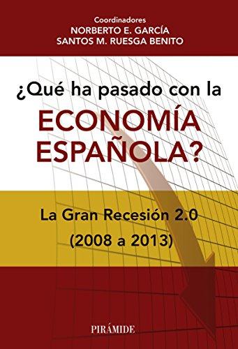 ¿Qué ha pasado con la economía española? (Empresa Y Gestión) por Norberto E. García