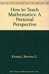How to Teach Mathematics: A Personal Perspective by Steven G. Krantz (1993-05-23)