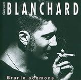 Songtexte von Gérard Blanchard - Branle poumons