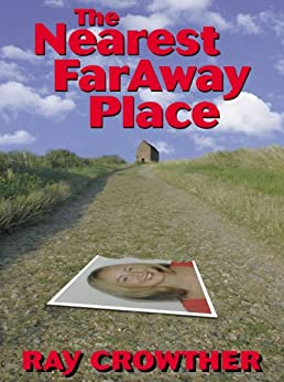 The Nearest FarAway Place by [Crowther, Ray]