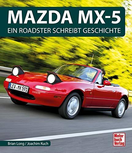 Mazda MX-5: Ein Roadster schreibt Geschichte