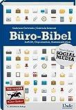 Büro-Bibel: Auftritt, Organisation, Kommunikation - Gabriele Cerwinka, Gabriele Schranz