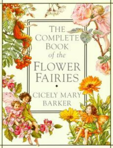 The Complete Book of Flower Fairies by Barker, Cicely Mary (October 3, 1996) Hardcover