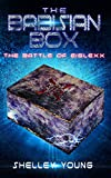 Book cover image for THE BABISIAN BOX (The Battle of Eiglexx Book 1)