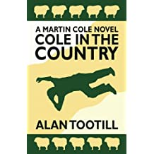 Cole In The Country (The Martin Cole Novels Book 1)