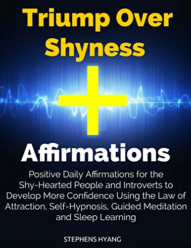 Triump Over Shyness Affirmations: Positive Daily
