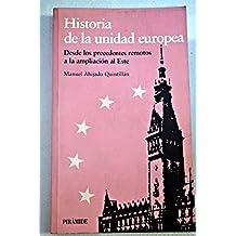 Historía de la Unidad Europea : Desde los precedentes remotos a la ampliación al este (Europa Quince)