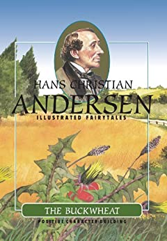 The Buckwheat (H.C. Andersen Illustrated Fairy Tales Book 1) (English Edition) par [Andersen, Hans Christian]
