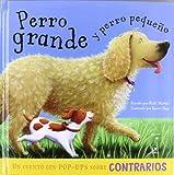 Perro Grande y Perro Pequeño: Un Cuento con Pop-Ups Sobre Contrarios (Cuentos con Pop-Ups)