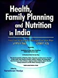 Health, Family Planning & Nutrition in India -- 1951-56 to 2007-12