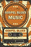 Gospel Blues Music Notebook: Retro Vintage Gospel Blues Music Cassette Journal 6 x 9 inch 120 lined pages gift