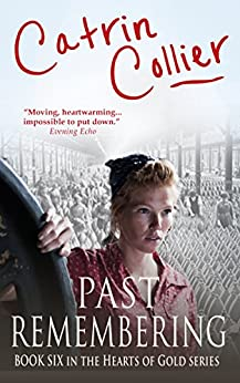 Past Remembering (The Hearts of Gold Book 6) by [Collier, Catrin]