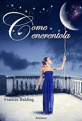 Frances Balding - Come Cenerentola (2016)