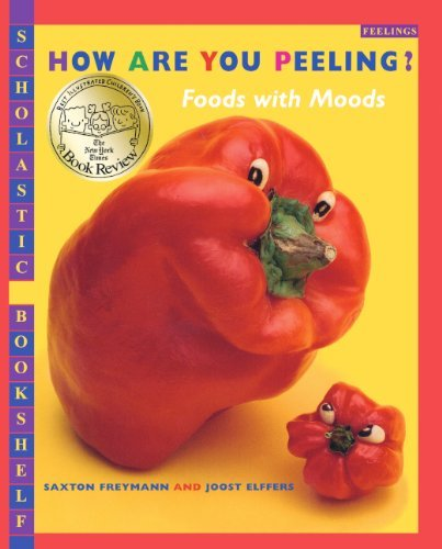 How Are You Peeling? Foods With Moods (Turtleback School & Library Binding Edition) (Scholastic Bookshelf: Feelings) by Saxton Freymann (2004-05-01)
