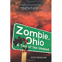 Zombie, Ohio: A Tale of the Undead by Scott Kenemore (2011-02-08)
