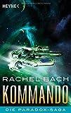 Kommando: Die Paradox-Saga 3 - Roman - Rachel Bach