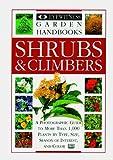 Shrubs & Climbers (Eyewitness Garden Handbooks) by David Joyce (1996-04-25)