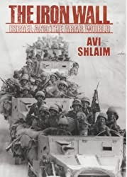 The Iron Wall: Israel and the Arab World by Avi Shlaim (2000-04-27)