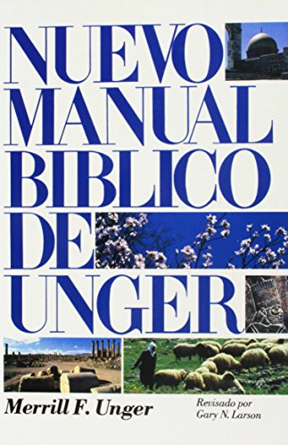 Nuevo Manual Bíblico de Unger = The New Unger's Bible Handbook por Merrill F. Unger