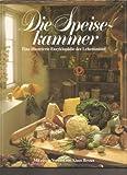 Die Speisekammer. Eine illustrierte Enzyklopädie der Lebensmittel