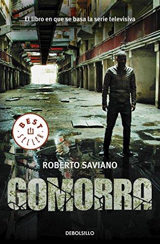 Gomorra: Un viaje al imperio económico y al sueño de poder de la Camorra (BEST SELLER)